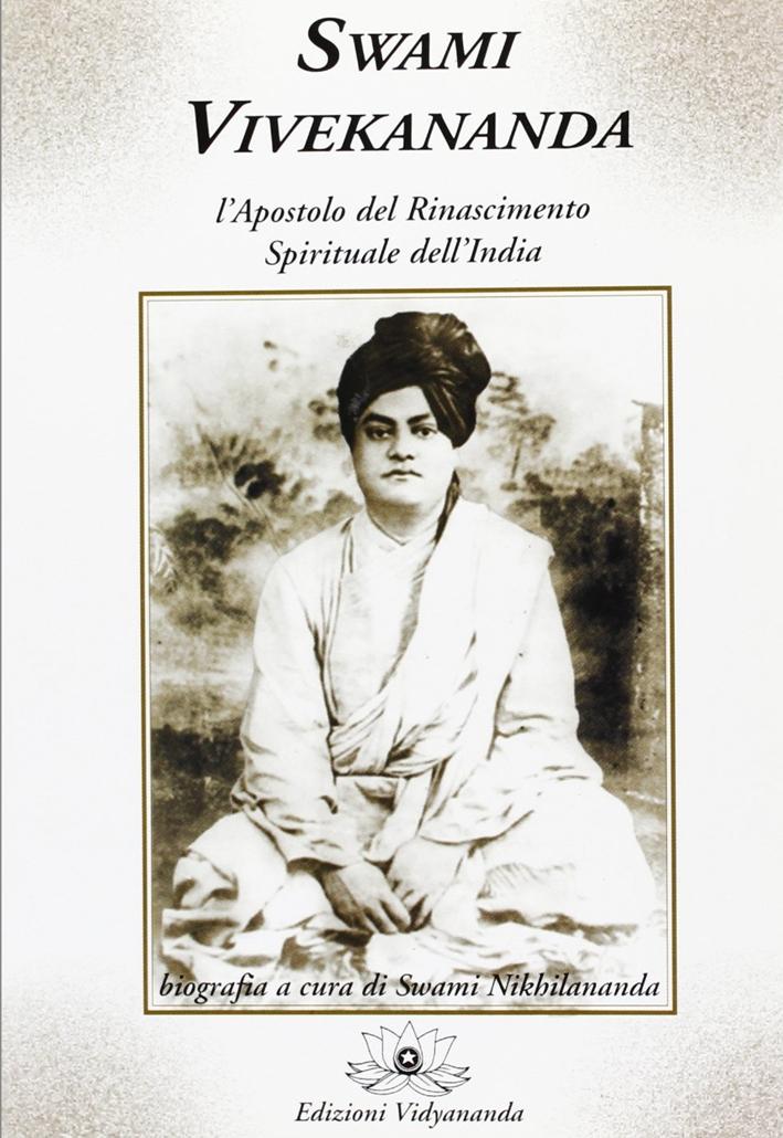 Swami Vivekananda. L'apostolo del rinascimento spirituale dell'India.