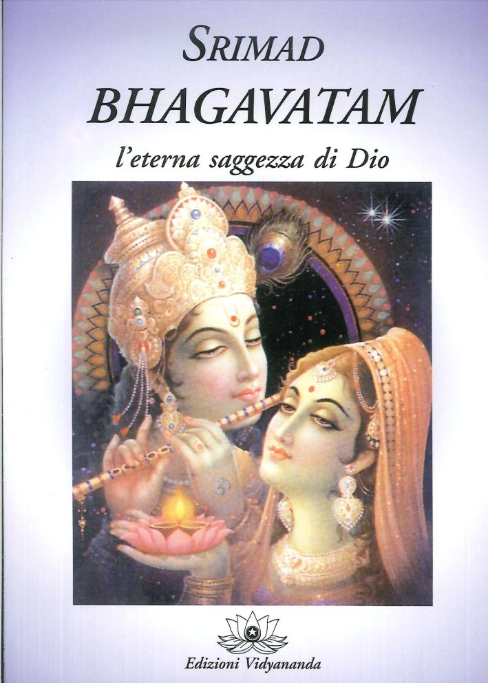 Srimad Bhagavatam. L'Eterna Saggezza di Dio