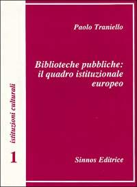 Biblioteche pubbliche: il quadro istituzionale europeo.