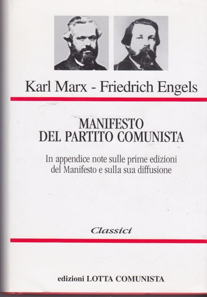 Manifesto del Partito Comunista. In appendice: note sulle prime edizioni del Manifesto e sulla sua diffusione