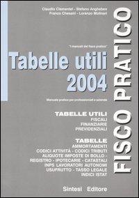 Tabelle utili, fiscali, finanziarie, previdenziali 2004