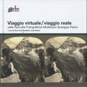Viaggio virtuale/viaggio reale nelle raccolte fotografiche modenesi Giuseppe Panini
