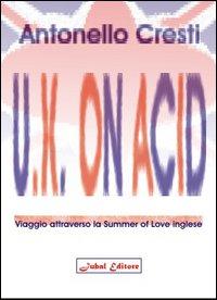 U.K. on acid. Viaggio attraverso la Summer of Love inglese