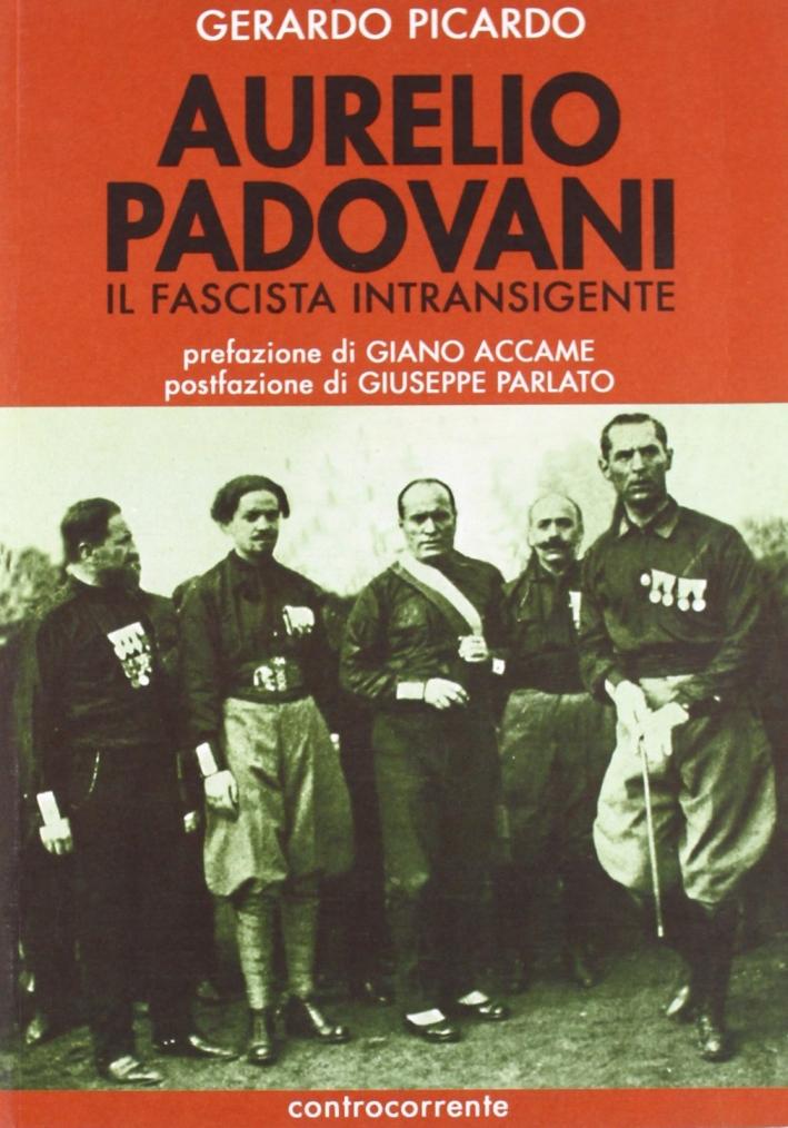 Aurelio Padovani. Il fascista intransigente