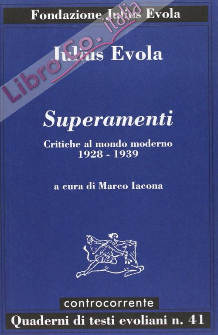 Superamenti. Critiche al mondo moderno 1928-1939