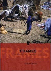 Frames... Appunti di viaggio. Con CD-ROM