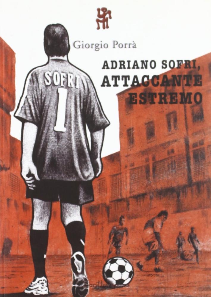 Adriano Sofri, attaccante estremo