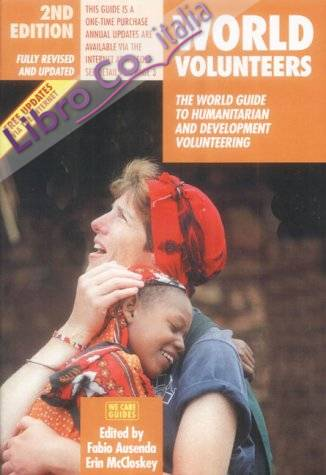 World volunteers. The world guide to humanitarian and development volunteering
