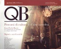 QB. Vol. 5: Percorsi di cultura e d'arte sassolesi. Gian Paolo Biasin