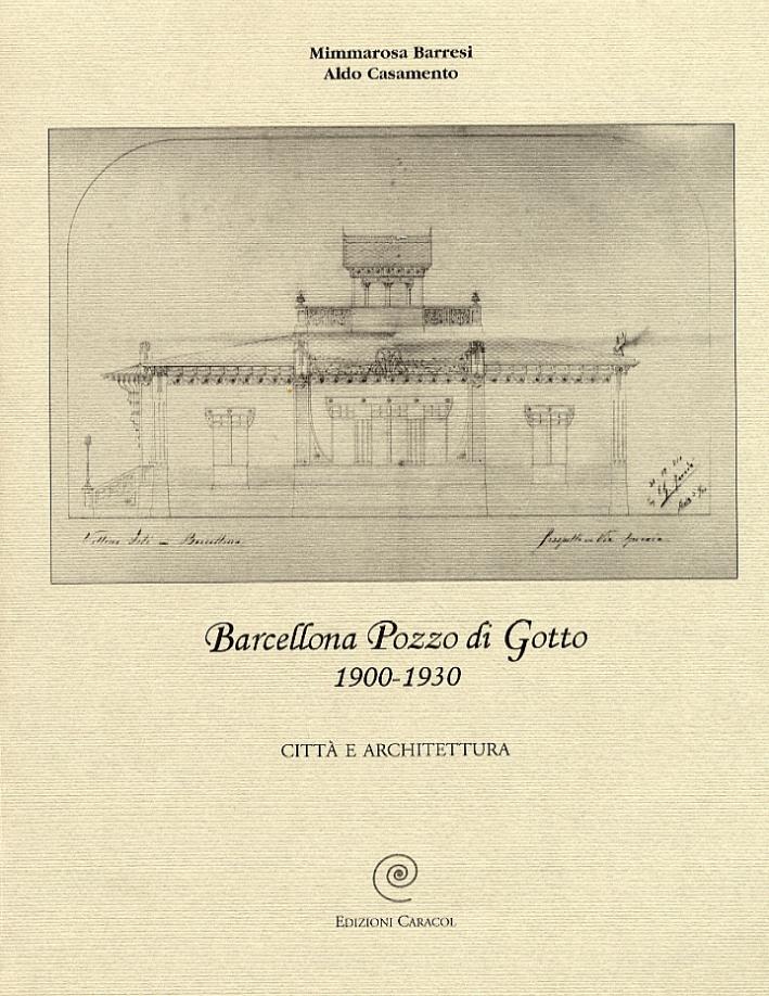 Barcellona Pozzo di Gotto 1900-1930. Città e architettura