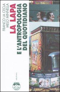 La Lapa e l'antropologia del quotidiano. Ediz. illustrata