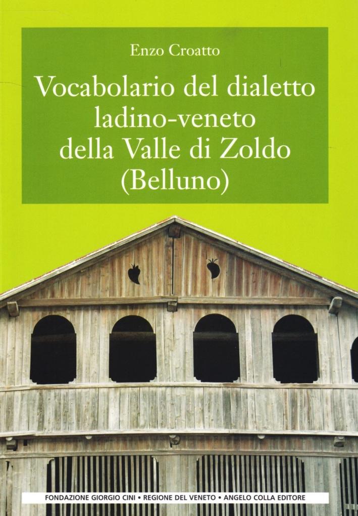 Vocabolario del Dialetto Ladino-veneto della Valle di Zoldo (Belluno)