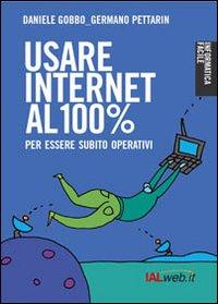 Usare Internet al 100 per cento. Per essere subito operativi