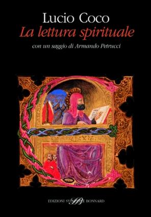 La lettura spirituale. Scrittori cristiani tra Medioevo ed età moderna