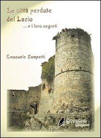Le città perdute del Lazio e i loro segreti