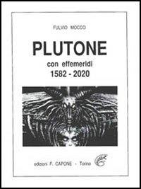 Plutone. Con effemeridi dal 1582 al 2020