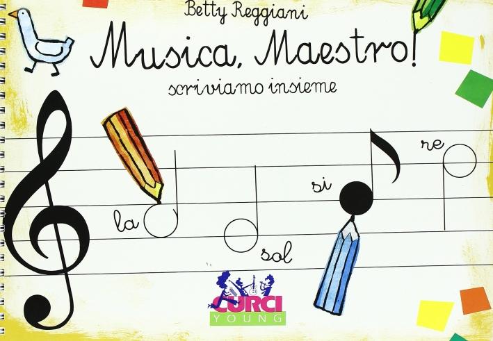 Musica, maestro! Cantiamo e suoniamo insieme