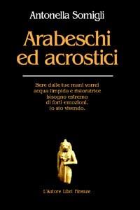Arabeschi ed acrostici.