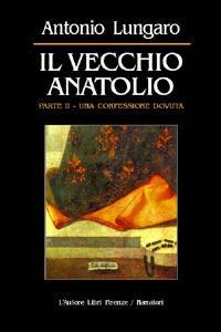 Il vecchio Anatolio. Vol. 2: Una confessione dovuta...