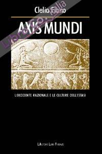Axis mundi. L'Occidente razionale e le culture dell'estasi