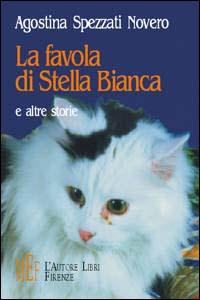 La favola di Stella Bianca e altre storie