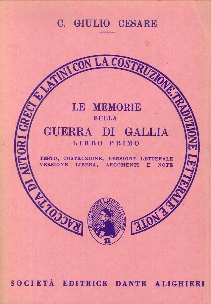 Le Memorie sulla Guerra di Gallia. Libro 1º. Versione Interlineare