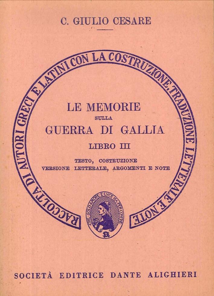 Le Memorie sulla Guerra di Gallia. Libro 3º. Versione Interlineare