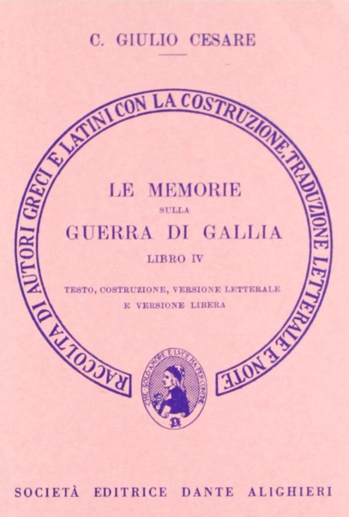 Le memorie sulla guerra di Gallia. Libro 4º. Versione interlineare