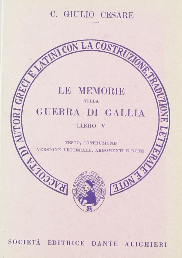 Le memorie sulla guerra di Gallia. Libro 5º. Versione interlineare