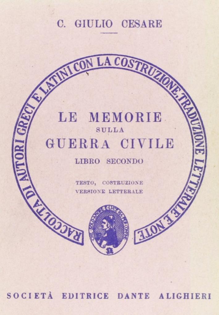 Le memorie sulla guerra civile. Libro 2º. Versione interlineare