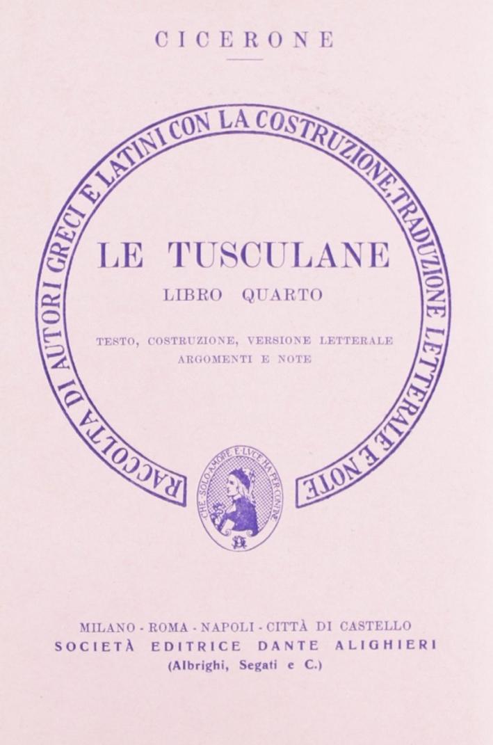 Le tusculane. Libro 4º. Versione interlineare