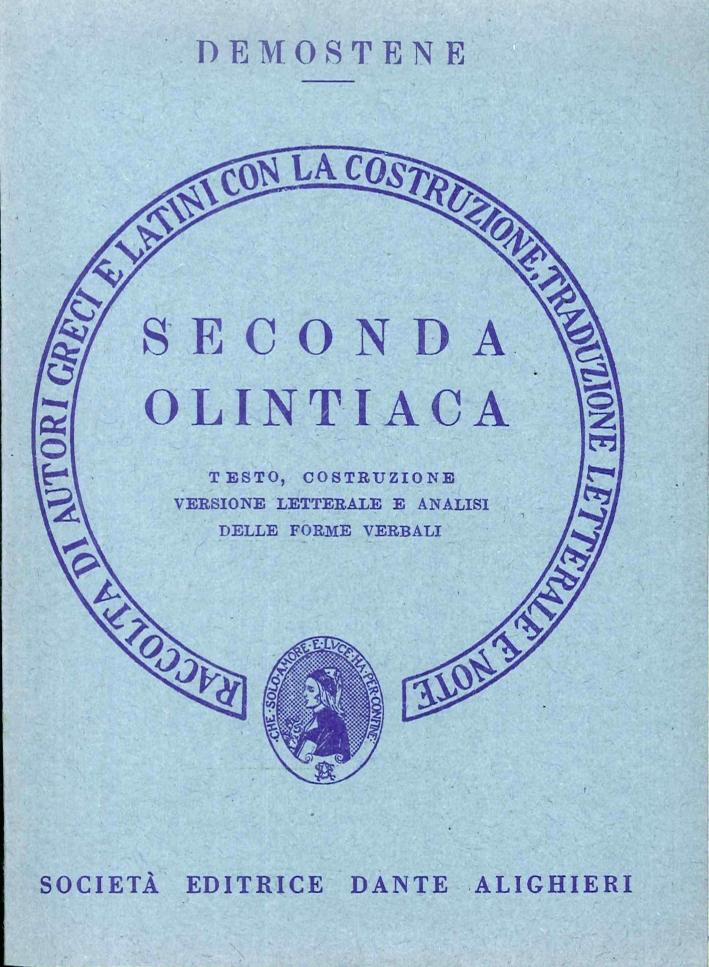 Seconda orazione olintiaca. Versione interlineare. Testo, costruzione versione letterale e analisi delle forme verbale