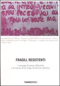Fragili, resistenti. I messaggi di piazza Alimonda e la nascita di un luogo di identità collettiva