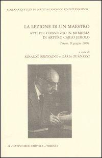 La lezione di un maestro. Atti del Convegno in memoria di Arturo Carlo Jemolo (Torino, 8 giugno 2001)