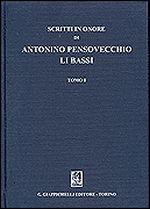 SCRITTI IN ONORE DI ANTONINO PENSOVECCHIO LI BASSI. TOMO I