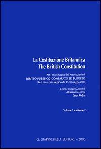 La Costituzione Britannica-The British Constitution. Atti del Convegno dell'Associazione di diritto pubblico comparato ed europeo (Bari, 29-30 maggio 2003