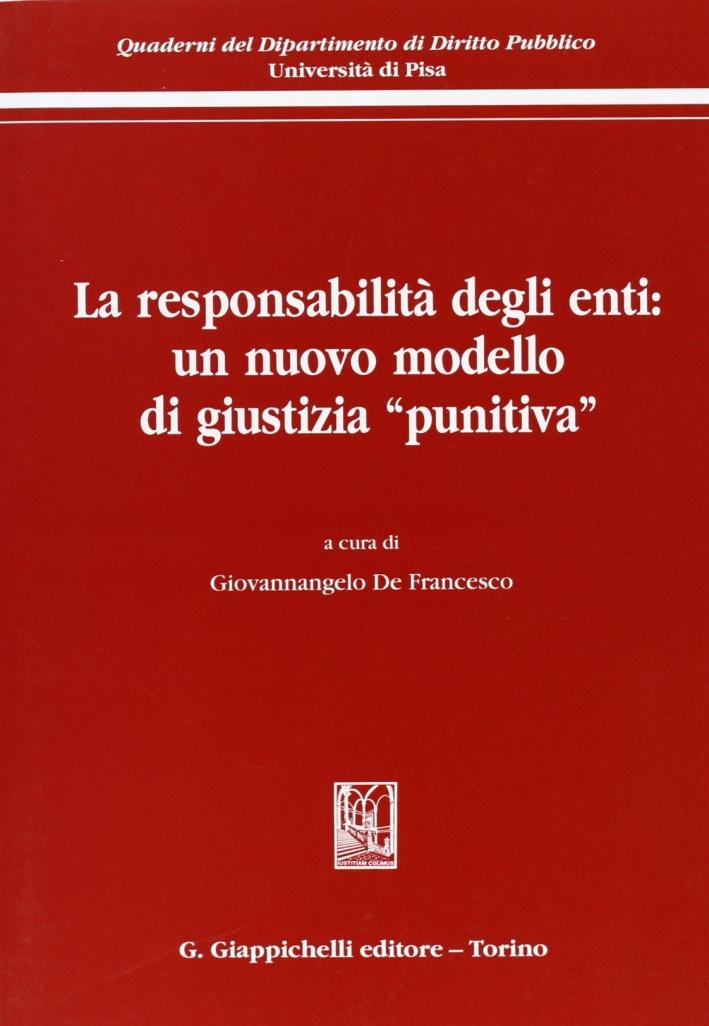 La responsabilità degli enti: un nuovo modello di giustizia «punitiva»
