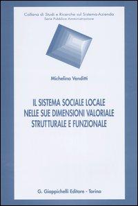 Il sistema sociale locale nelle sue dimensioni valoriale, strutturale e funzionale
