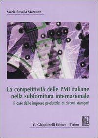 La Competitività delle PMI Italiane nella Subfornitura Internazionale. Il Caso delle Imprese Produttrici di Circuiti Stampati