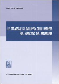 Le strategie di sviluppo delle imprese nel mercato del benessere