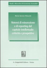 Sistemi di misurazione e di reporting del capitale intellettuale: criticità e prospettive