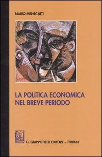 La politica economica nel breve periodo. Ediz. provvisoria