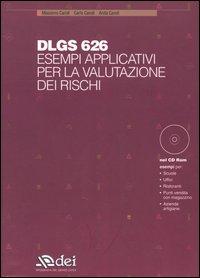 Dlgs 626. Esempi applicativi per la valutazione dei rischi. Con CD-ROM
