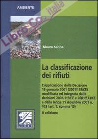 Classificazione dei Rifiuti. L'Applicazione delle Decisione 16 Gennaio 2001 (2001/118/Ce) Modificata