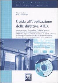 Guida all'applicazione delle direttive ATEX. Con CD-ROM