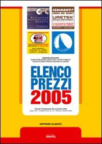 Elenco prezzi 2005. Nuovo prezzario per le opere pubbliche nella regione siciliana. Con CD-ROM.