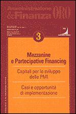 MEZZANINE E PARTECIPATIVE FINANCING. Capitali per lo sviluppo delle PMI - Casi e opportunità di implementazione