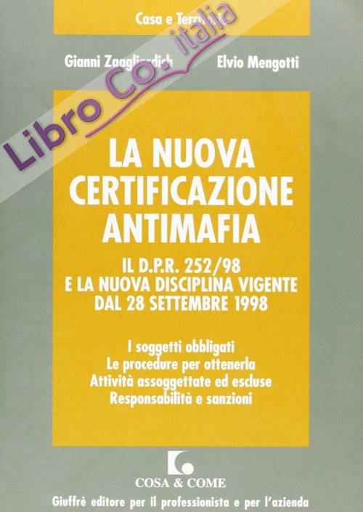 La nuova certificazione antimafia. Il DPR 252/98 e la nuova disciplina vigente dal 28 settembre 1998