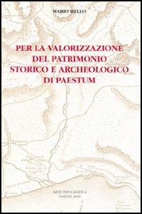 Per la valorizzazione del patrimonio storico e archeologico di Paestum