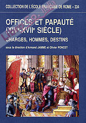 Offices et papaute (XIVe-XVIIe siecle). Charges, hommes, destins
